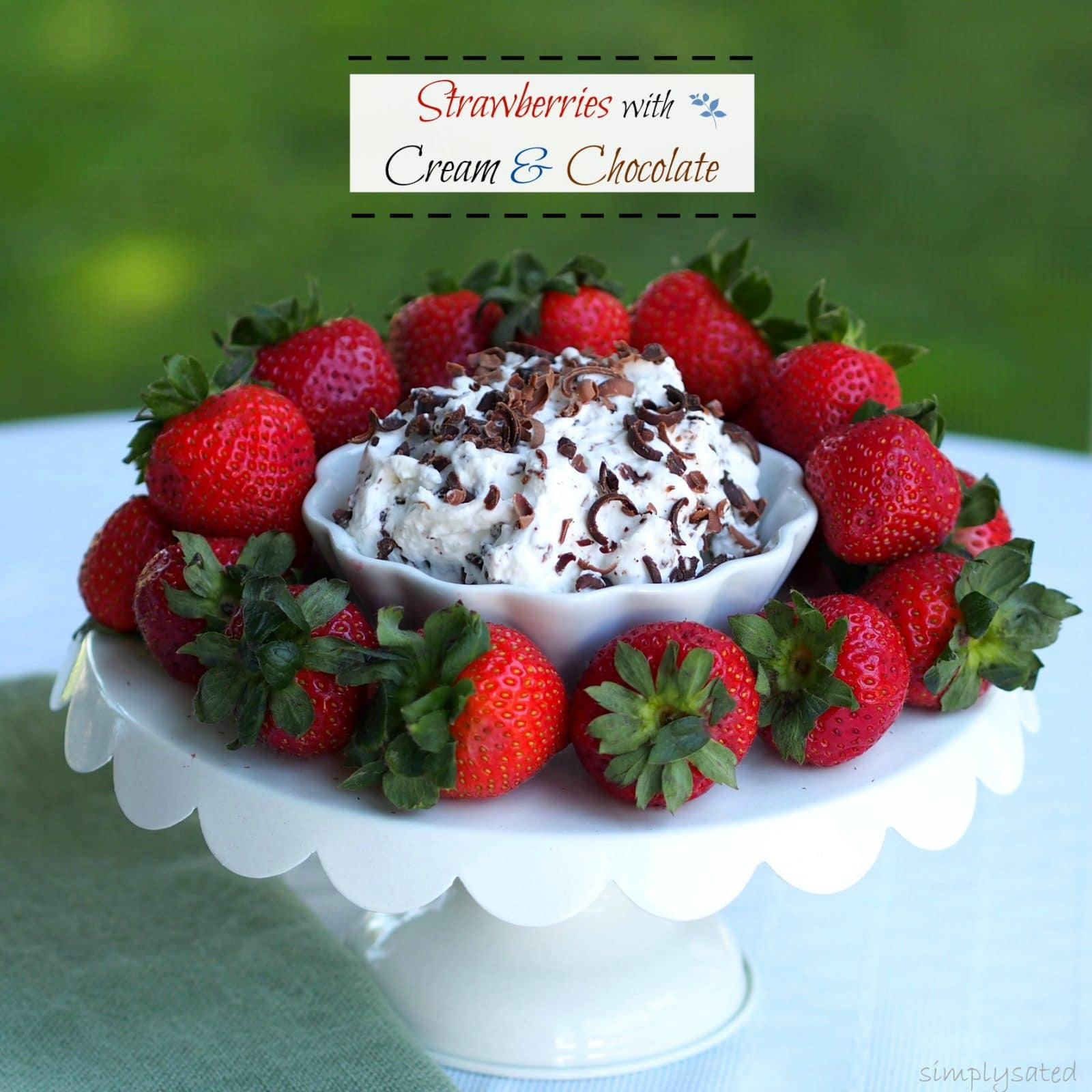 Strawberries & Cream with Chocolate is a beautiful and easy dessert or appetizer. www.simplysated.com