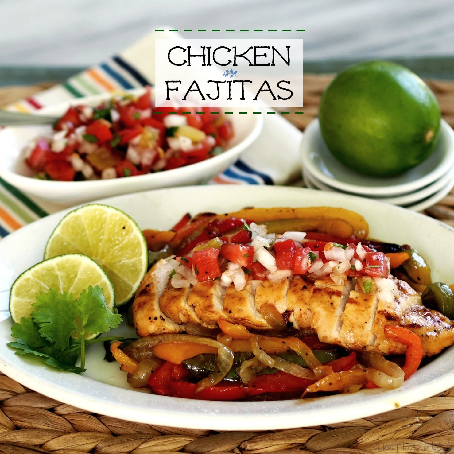 Chicken fajitas simply sated chicken fajitas fresh vegetables tender chicken seasoned perfectly then grilled simply sated forumfinder Choice Image