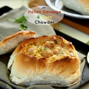 Italian Sausage & Corn Chowder