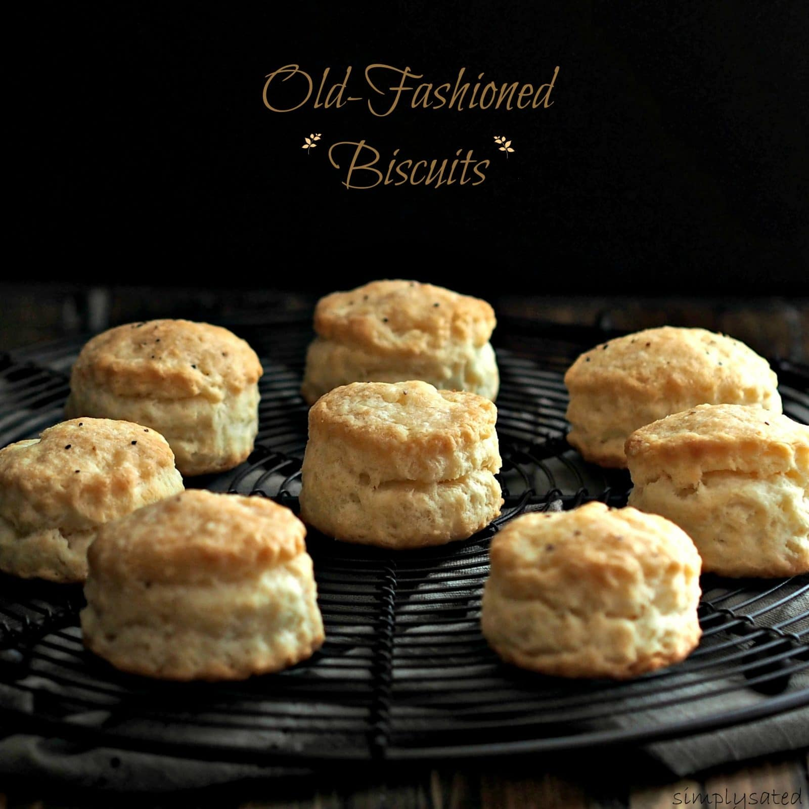 Old-Fashioned Biscuits - Simply Sated