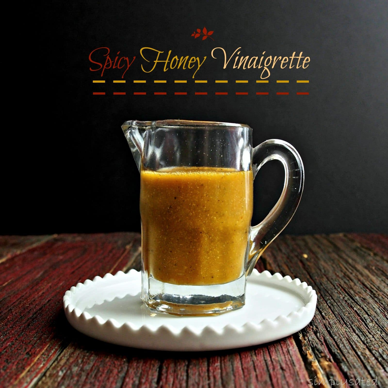Spicy Honey Vinaigrette has a flavor profile that delivers a subtle punch without TKOing the taste buds. Cider vinegar, honey, soy sauce, garlic & ginger. Simply Sated