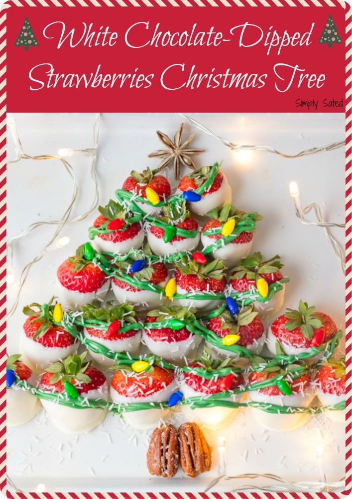 White Chocolate Strawberries Christmas Tree-a whimsical, easy & tasty Christmas dessert or appetizer. White chocolate and strawberries. Everyone's favorite. Simply Sated